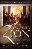A Stone Laid in Zion, Ellen Whitman Bynum, 1591604419