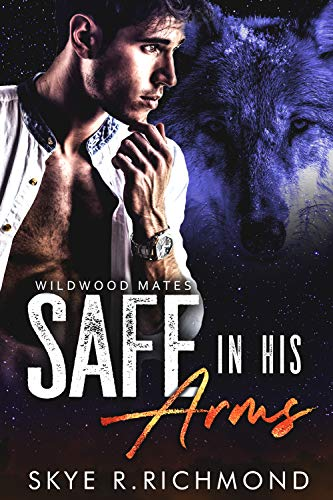 - Safe in His Arms (Wildwood Mates Book 0)