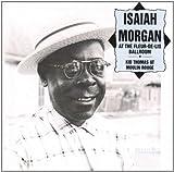 Isaiah Morgan at the Fleur-de-Lis Ballroom / Kid Thomas at Moulin Rouge by ISAIAH MORGAN (2002-12-06)