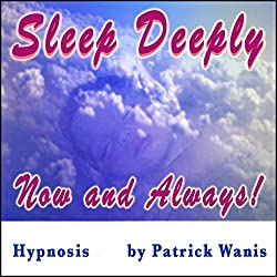 Sleep Deeply - Now and Always!