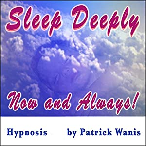 Sleep Deeply - Now and Always! Audiobook
