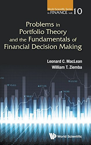 Problems in Portfolio Theory and the Fundamentals of Financial Decision Making (World Scientific Series in Finance) by World Scientific Publishing Co