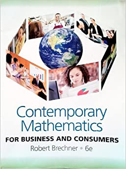 Book Contemporary Mathematics For Business and Consumers, 6th Edition by Robert Brechner (2010-08-01)