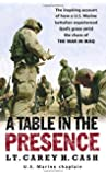 A Table in the Presence: The Inspiring Account of How a U.S. Marine Battalion Experiences God's Grace Amid the Chaos of the War in Iraq