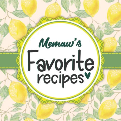 Memaw's Favorite Recipes: Blank Cookbook - Make Her Smile With This Cute Personalized Empty Recipe Book With 120 Recipe Pages - Memaw Gift for Birthday, Mothers Day, Christmas, or Other Holidays by Happy Little Recipe Books