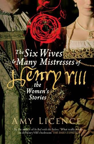 Download The Six Wives & Many Mistresses of Henry VIII: The Women's Stories ebook
