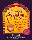 img - for Following Sound Into Silence: Chanting Your Way Beyond Ego into Bliss Hardcover February 1, 2008 book / textbook / text book