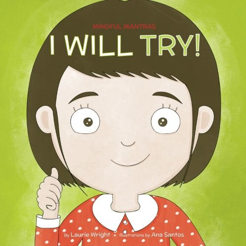 I Will Try (MIndful Mantras) (Volume 5) [Wright, Ms Laurie N] (Tapa Blanda)