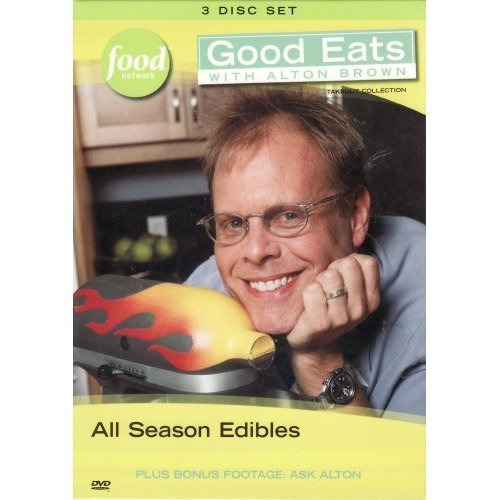 Good Eats With Alton Brown V1: All Season Edibles