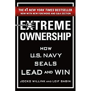 Extreme Ownership (How U.S. Navy SEALs Lead and Win)