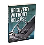 Recovery Without Relapse, George T. Crabb and Benjamin R. Burks, 1616235675