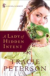 A Lady of Hidden Intent (Ladies of Liberty Book #2)