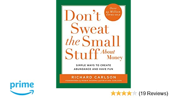 Don't Sweat the Small Stuff About Money: Simple Ways to Create Abundance and Have Fun (Don't Sweat t
