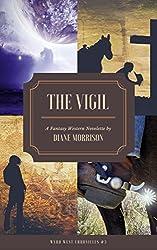 The Vigil (Wyrd West Chronicles Book 3)