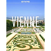 Vienne Guide de Voyage (French Edition)
