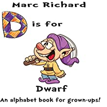 D is for Dwarf: An Alphabet Book for Grown-Ups!: The Alphabet Books Audiobook by Marc Richard Narrated by David S. Dear