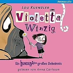 Ein hundenasengroßes Geheimnis (Violetta Winzig 2)
