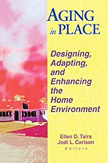 Aging In Place  Designing Adapting And Enhancing The Home Environment