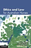 Ethics and Law for Australian Nurses, Atkins, Kim and de Lacey, Sheryl, 0521177693