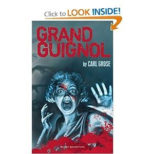 Grand Guignol (Oberon Modern Plays) Carl Grose