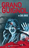 Grand Guignol, Carl Grose, 1840029641