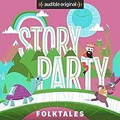 Story Party: Folktales | Diane Ferlatte, Kirk Waller, Joel ben Izzy, Jonathan Murphy, Samantha Land