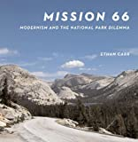 img - for Mission 66: Modernism and the National Park Dilemma by Ethan Carr (2007-06-06) book / textbook / text book