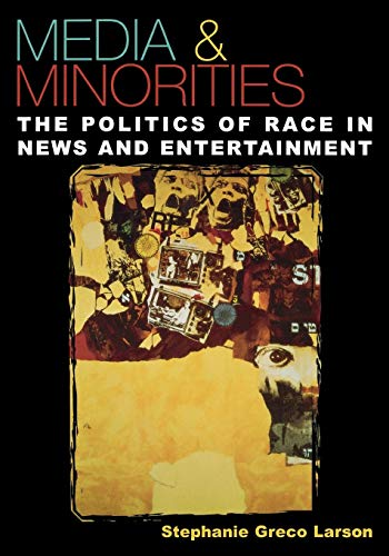 Media & Minorities: The Politics of Race in News and Entertainment (Spectrum Series) (Spectrum Series: Race and Ethn