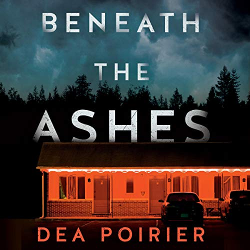 Beneath the Ashes: The Calderwood Cases, Book 2