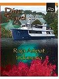 Dive Travel - Raja Ampat, Indonesia