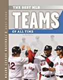 Best MLB Teams of All Time