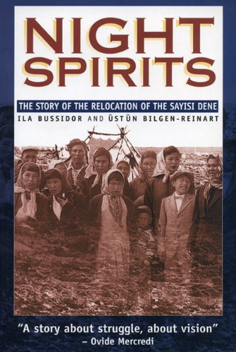 Night Spirits: The Story of the Relocation of the Sayisi Dene (Manitoba Studies in Native History)