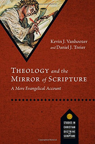Theology And The Mirror Of Scripture: A Mere Evangelical Account (Studies In Christian Doctrine And Scripture)