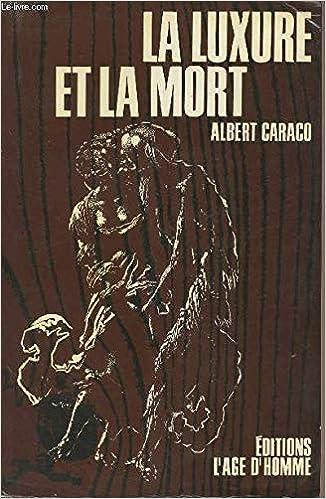 La Luxure Et La Mort French Edition 9782825131190 Amazon Com Books Последние твиты от luxure magazine (@luxuremagazine). amazon com