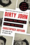 img - for Dirty John and Other True Stories of Outlaws and Outsiders book / textbook / text book