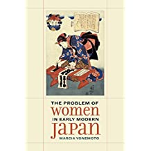 The Problem of Women in Early Modern Japan