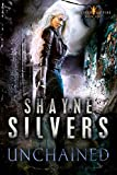 Unchained: Feathers and Fire Book 1 by  Shayne Silvers in stock, buy online here