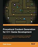Procedural Content Generation for C++ Game Development Front Cover