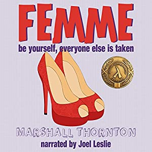 Audio Book Review: Femme by Marshall Thornton (Author) & Joel Leslie (Narrator)
