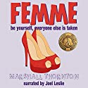 Femme Audiobook by Marshall Thornton Narrated by Joel Leslie