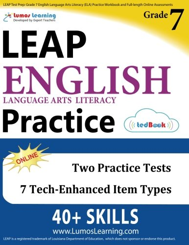 LEAP Test Prep: Grade 7 English Language Arts Literacy (ELA) Practice Workbook and Full-length Online Assessments: LEAP Study Guide