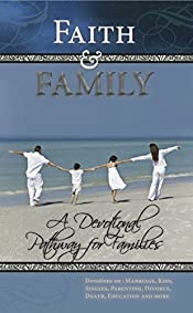 Faith and FAMILY - A Devotional Pathway for Families