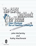 The Safe Workbook for Youth, John McCarthy and Kathy Macdonald, 1929657145