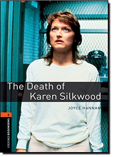 Oxford Bookworms Library: The Death of Karen Silkwood: Level 2: 700-Word Vocabulary (Oxford Bookworms Series)