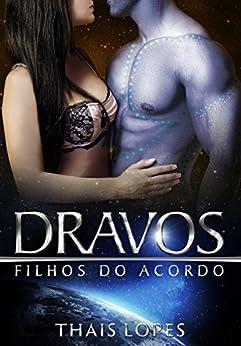 Dravos (Filhos do Acordo Livro 4) por [Lopes, Thais]
