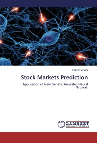 Stock Markets Prediction: Application of New Genetic Annealed Neural Network PDF