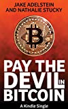 Pay the Devil in Bitcoin: The Creation of a Cryptocurrency and How Half a Billion Dollars of It Vanished from Japan (Kindle Single)