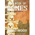 The Book of Bones: A Bones Bonebrake Adventure (Bones Bonebrake Adventures 2)