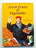Pete Luckett's Cookbook and Guide to Fresh Fruits and Vegetables, Kathleen Robinson and Pete Luckett, 1555610412