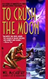 To Crush the Moon, Wil McCarthy, 055358717X